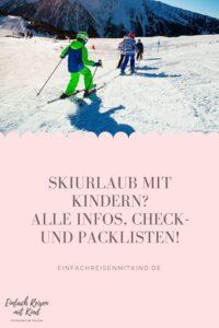 Alle Check- und Packlistem für Skiurlaub mit Kindern und Kids.
